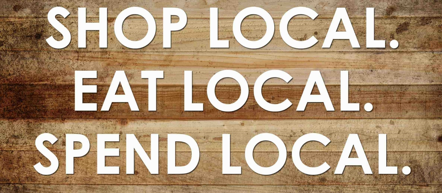Shop, Eat, Spend, Enjoy Local